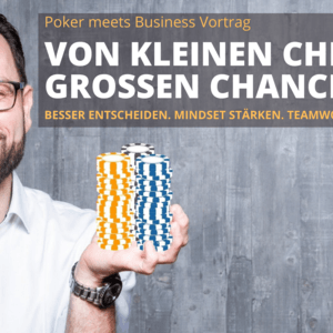 Poker & Business: Von Karten, Chips & Chancen